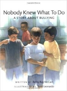 Nobody Knew What To Do - children's anti-bullying books
