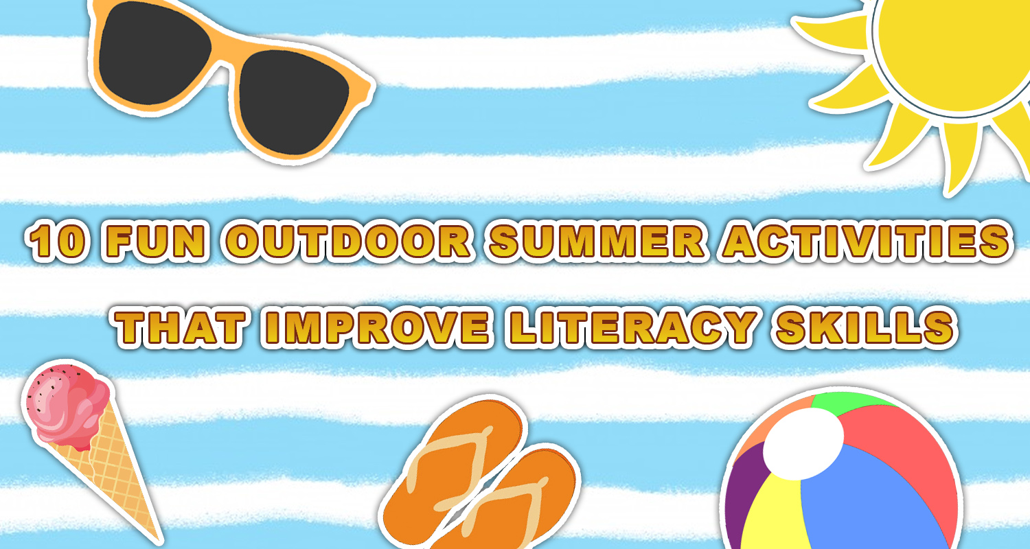 10 Outdoor Summer Activities That Improve Literacy Skills - Imagine Forest