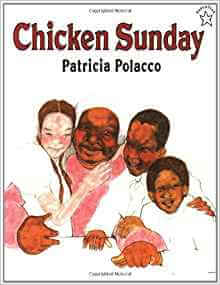 Easter books for kids aged 8 to 11 _ Chicken Sunday _ Imagine Forest