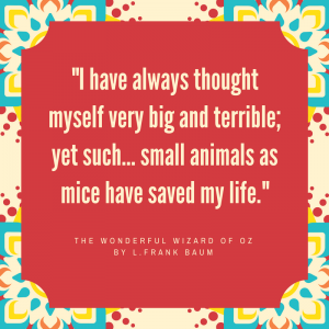 12 Wonderful Quotes from the Wizard of Oz_I have always thought myself very big and terrible quote