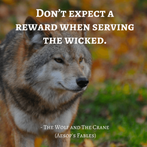 Life Lessons From Aesop's Fables _the wolf and the crane quotes
