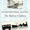 10 Inspirational Quotes from The Railway Children Book