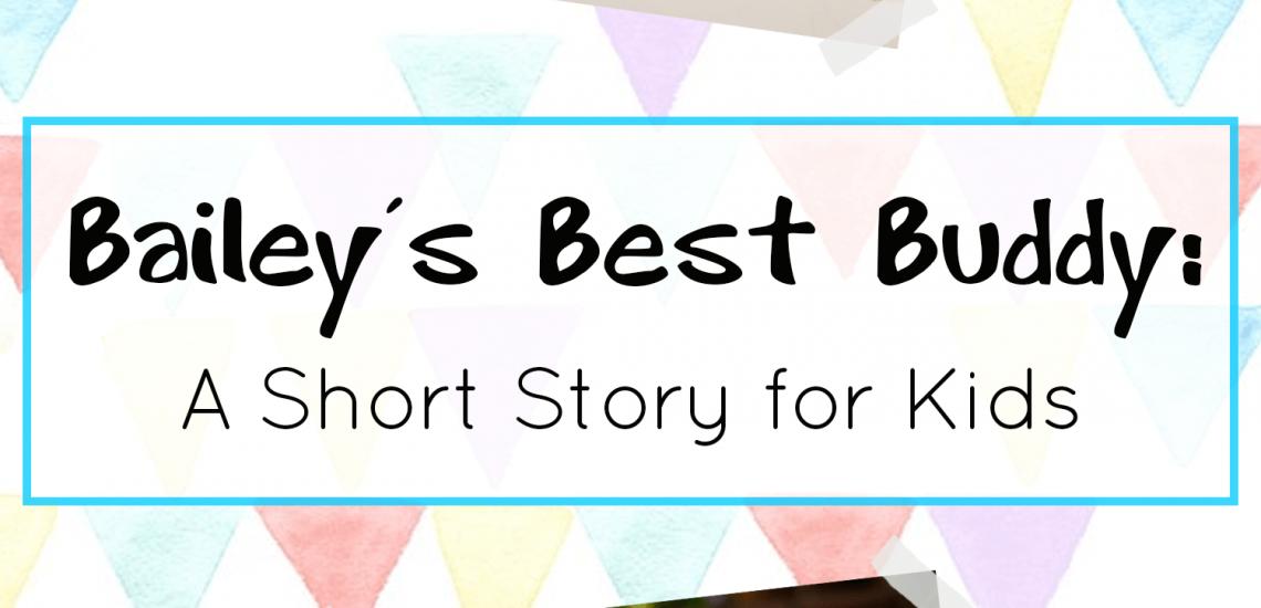 short stories for kids_baileys best buddy a short story for kids