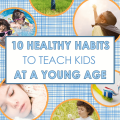 10 Healthy Habits to Teach Kids at a Young Age