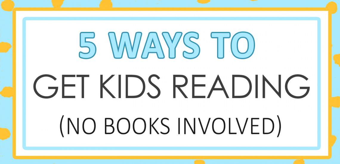 5 Ways to Get Kids Reading, No Books Involved _ imagine forest