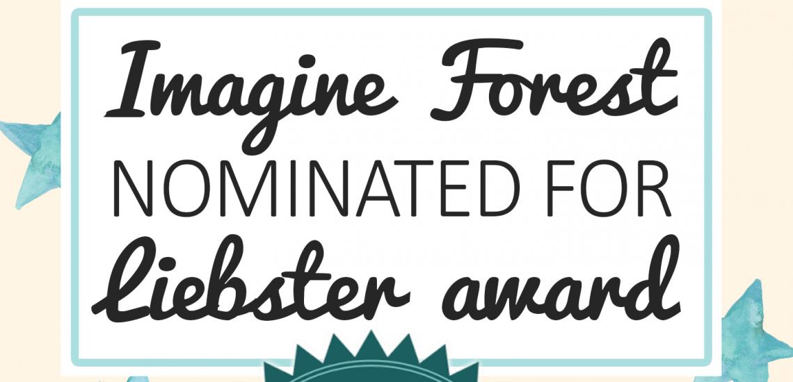 Imagine Forest nominated for Liebster Award