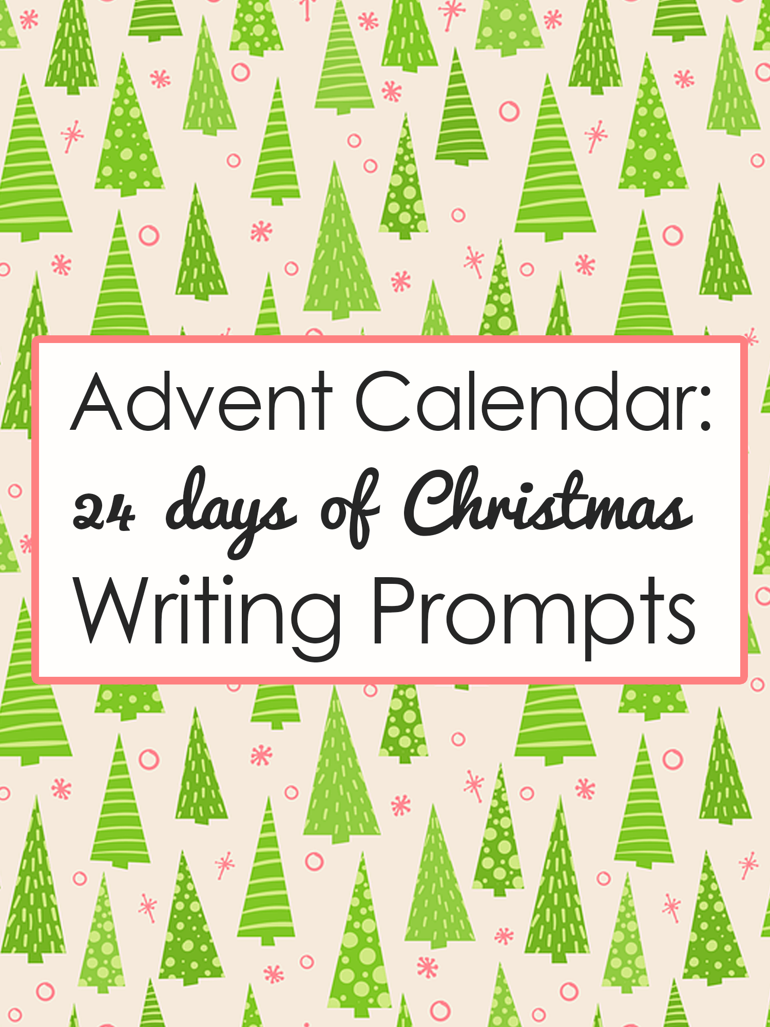 advent calendar 2017 24 days of christmas writing prompts