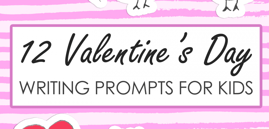 12 Valentine's Day writing prompts for kids imagine forest