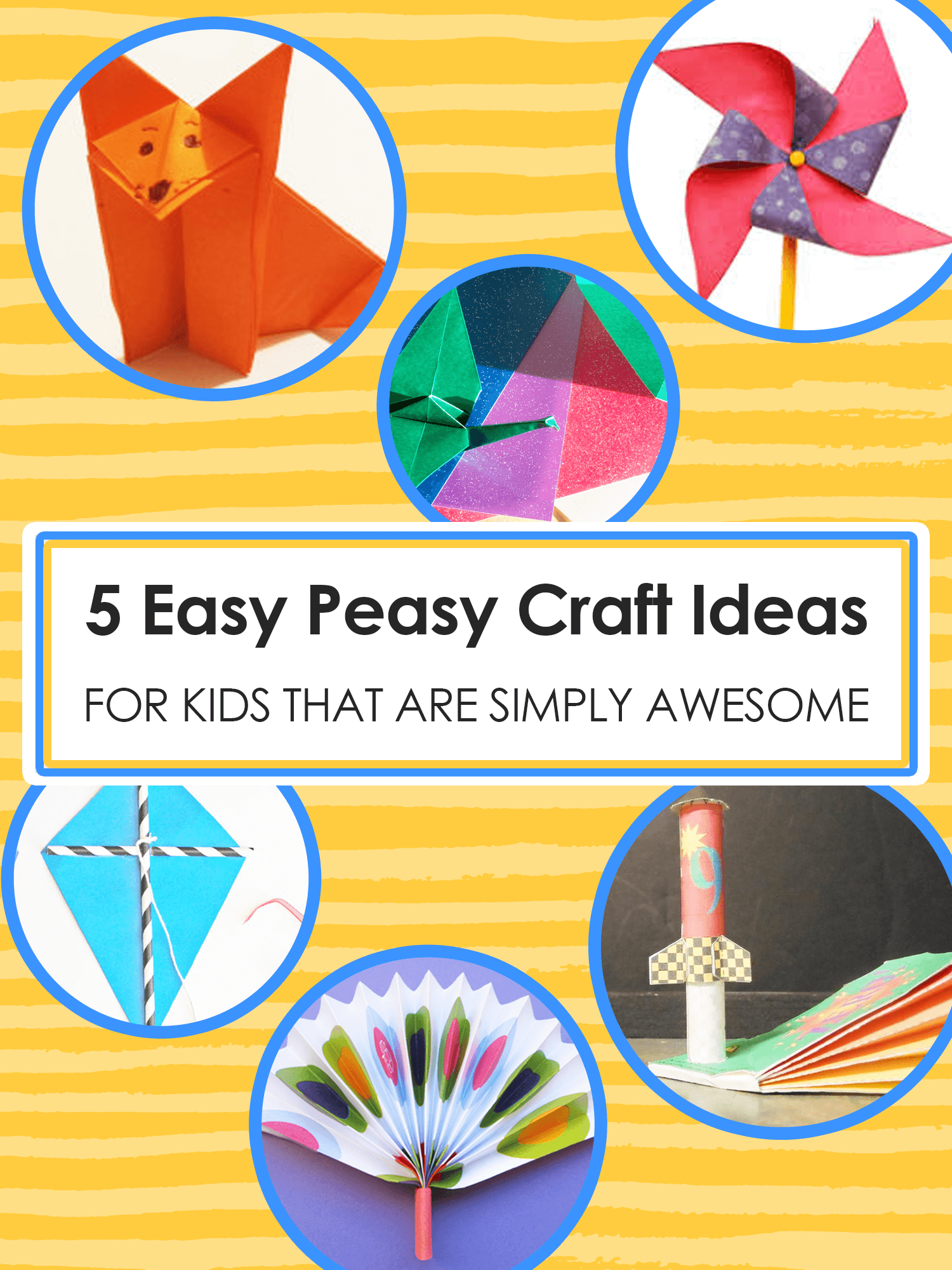 5 Easy Peasy Craft Ideas For Kids That Are Simply Awesome Imagine