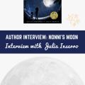 Nonni's Moon - Interview with Julia Inserro_childrens book author interviews