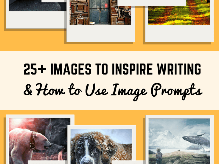25 Images to Inspire Writing and How to Use Image Promptspng