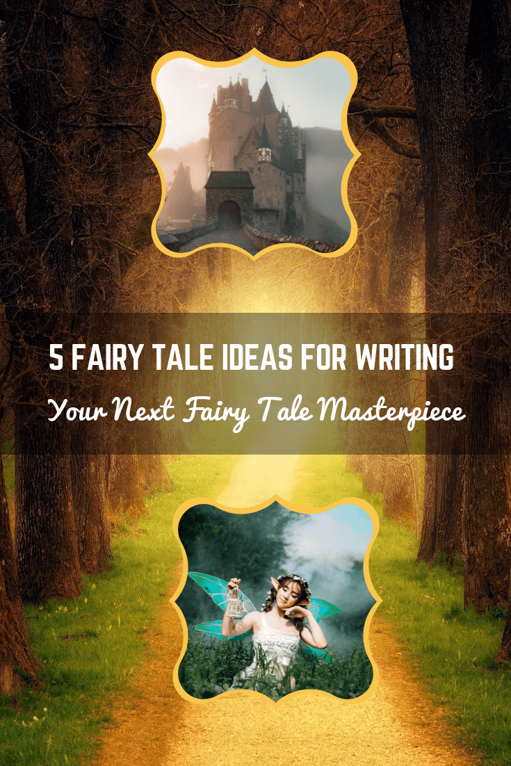 5 Fairy Tale Ideas for writing a Fairy Tale | Imagine Forest