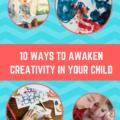 10 Ways to Awaken Creativity in Your Child