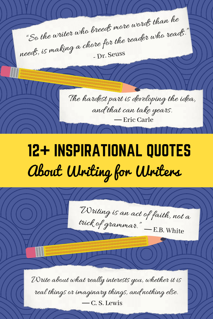 12 Inspirational Quotes About Writing For Writers