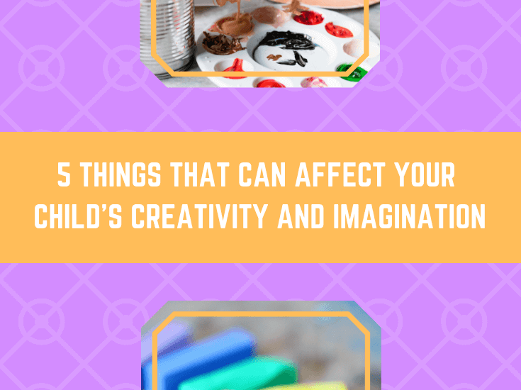 things That Affect Your Childs Creativity