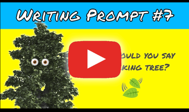 video writing prompt-talking trees